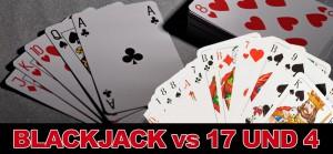 Unterschied zwischen Blackjack und 17 und 4