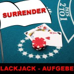 Surrender! – Wann man beim Blackjack aufgeben sollte!