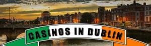 Casinos in Dublin / Irland