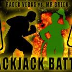 Blackjack Battle zwischen Radek Vegas und Mr Green Online Casino