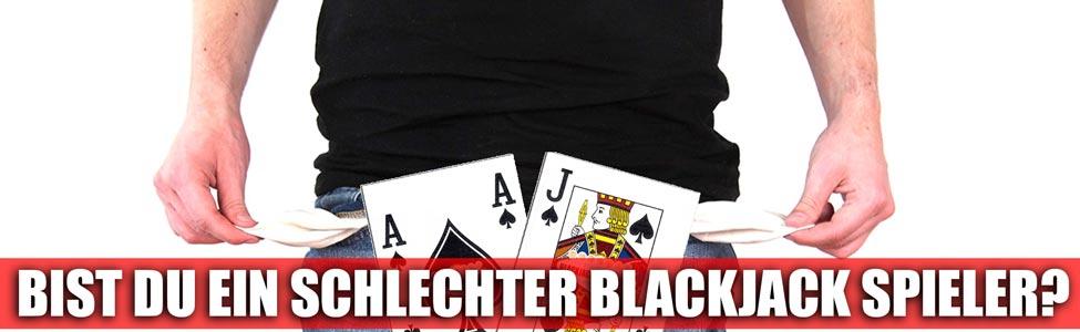 Bist du ein schlechter Blackjack Spieler?