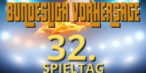 Bundesliga Vorhersage zum 32. Spieltag: Prognosen und Wett-Tipps